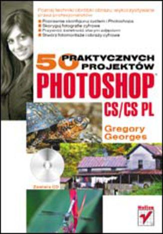 Okładka książki/ebooka Photoshop CS/CS PL. 50 praktycznych projektów