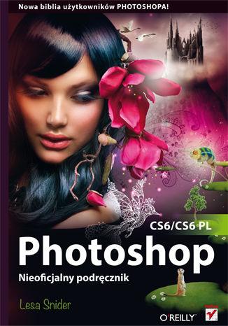 Okładka książki/ebooka Photoshop CS6/CS6 PL. Nieoficjalny podręcznik