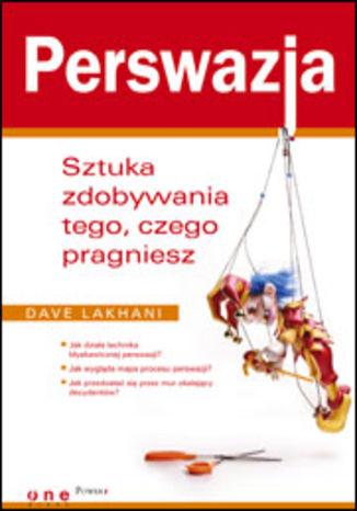 Okładka książki/ebooka Perswazja. Sztuka zdobywania tego, czego pragniesz