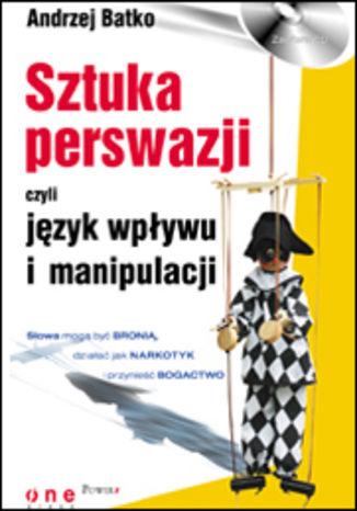 Okładka książki/ebooka SZTUKA PERSWAZJI, czyli język wpływu i manipulacji