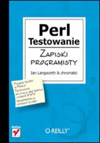 Okładka książki Perl. Testowanie. Zapiski programisty