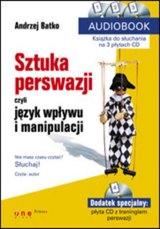 Okładka książki SZTUKA PERSWAZJI, czyli język wpływu i manipulacji. AUDIOBOOK