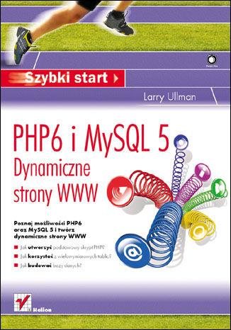 Okładka książki PHP6 i MySQL 5. Dynamiczne strony WWW. Szybki start