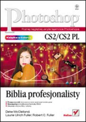 Okładka książki/ebooka Photoshop CS2/CS2 PL. Biblia profesjonalisty