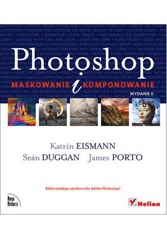 Okładka książki Photoshop. Maskowanie i komponowanie. Wydanie II