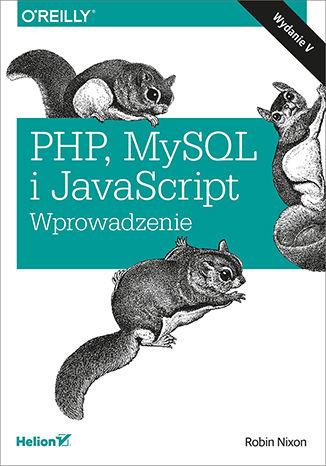 Okładka książki PHP, MySQL i JavaScript. Wprowadzenie. Wydanie V