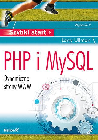 Okładka książki PHP i MySQL. Dynamiczne strony WWW. Szybki start. Wydanie V