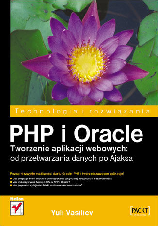 Okładka książki PHP i Oracle. Tworzenie aplikacji webowych: od przetwarzania danych po Ajaksa