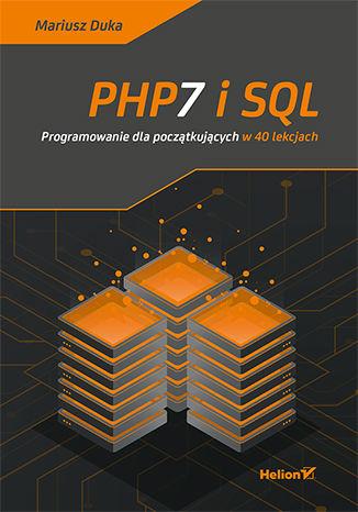 Okładka książki/ebooka PHP7 i SQL. Programowanie dla początkujących w 40 lekcjach