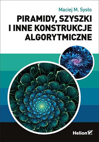Okładka książki/ebooka Piramidy, szyszki i inne konstrukcje algorytmiczne