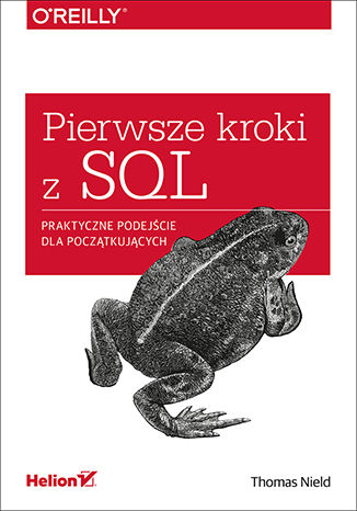 Okładka książki/ebooka Pierwsze kroki z SQL. Praktyczne podejście dla początkujących