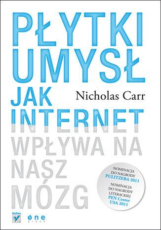 Okładka książki Płytki umysł. Jak internet wpływa na nasz mózg