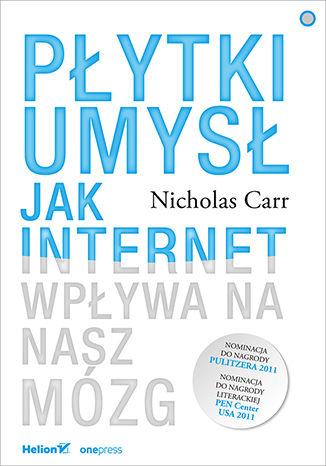 Okładka książki/ebooka Płytki umysł. Jak internet wpływa na nasz mózg