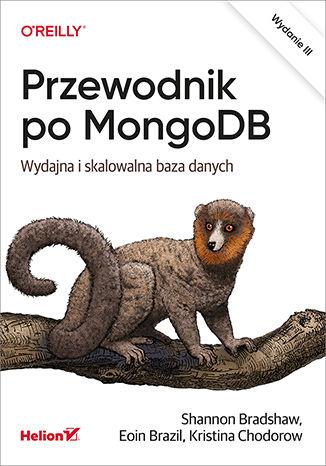 Okładka książki Przewodnik po MongoDB. Wydajna i skalowalna baza danych. Wydanie III