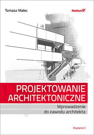 Okładka książki/ebooka Projektowanie architektoniczne. Wprowadzenie do zawodu architekta. Wydanie II