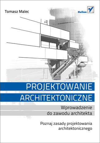 Projektowanie architektoniczne. Wprowadzenie do zawodu architekta