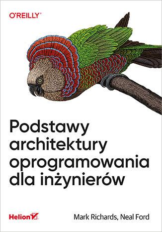 Okładka książki/ebooka Podstawy architektury oprogramowania dla inżynierów