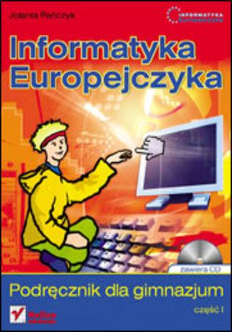 Okładka książki/ebooka Informatyka Europejczyka. Podręcznik dla gimnazjum. Część 1 (Stara podstawa programowa)