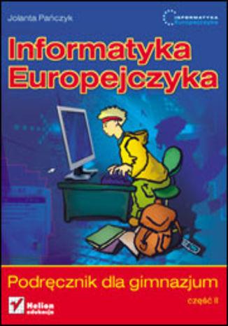 Okładka książki/ebooka Informatyka Europejczyka. Podręcznik dla gimnazjum. Część 2 (Stara podstawa programowa)