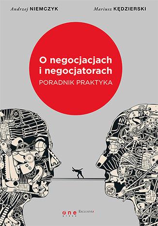 Okładka książki O negocjacjach i negocjatorach. Poradnik praktyka