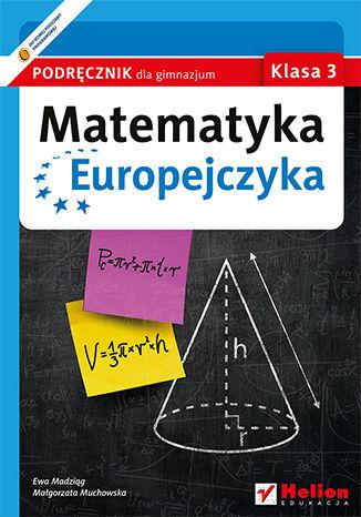 Okładka książki Matematyka Europejczyka. Podręcznik dla gimnazjum. Klasa 3
