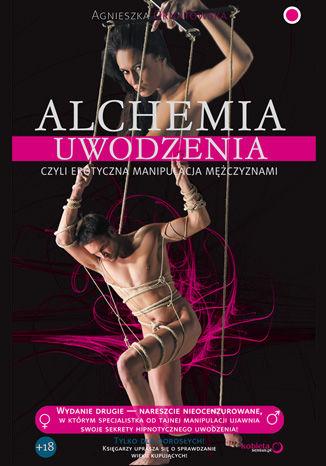 Okładka książki/ebooka Alchemia uwodzenia, czyli erotyczna manipulacja mężczyznami