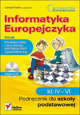 Okładka książki Informatyka Europejczyka. Podręcznik dla szkoły podstawowej, kl. IV - VI. Edycja: Windows Vista, Linux Ubuntu, MS Office 2007, OpenOffice.org