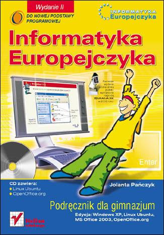 Okładka książki/ebooka Informatyka Europejczyka. Podręcznik dla gimnazjum. Edycja: Windows XP, Linux Ubuntu, MS Office 2003, OpenOffice.org. Wydanie II