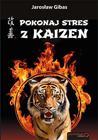 Okładka książki/ebooka Pokonaj stres z Kaizen. Książka z autografem