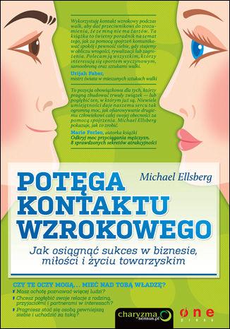 Okładka książki Potęga kontaktu wzrokowego. Jak osiągnąć sukces w biznesie, miłości i życiu towarzyskim
