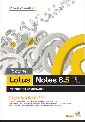 Okładka książki Poczta Lotus Notes 8.5 PL. Niezbednik uzytkownika