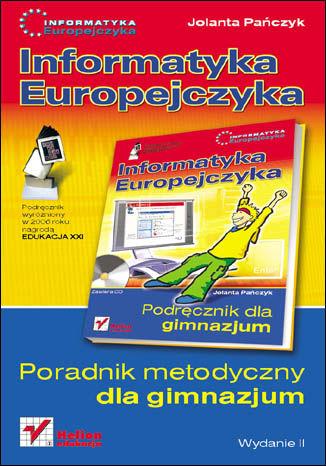 Okładka książki/ebooka Informatyka Europejczyka. Poradnik metodyczny dla gimnazjum. Wydanie II