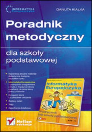 Okładka książki Informatyka Europejczyka. Poradnik metodyczny dla szkoły podstawowej