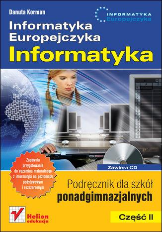 Okładka książki Informatyka Europejczyka. Informatyka. Podręcznik dla szkół ponadgimnazjalnych. Część 2