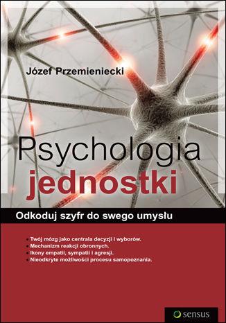 Okładka książki/ebooka Psychologia jednostki. Odkoduj szyfr do swego umysłu