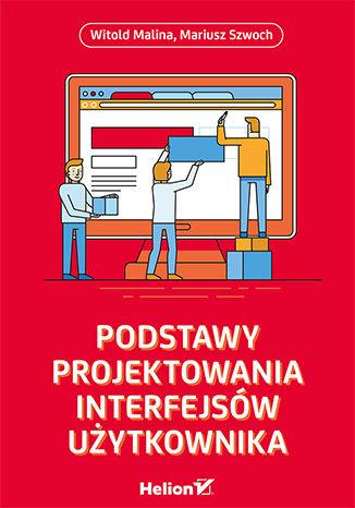 Okładka książki/ebooka Podstawy projektowania interfejsów użytkownika
