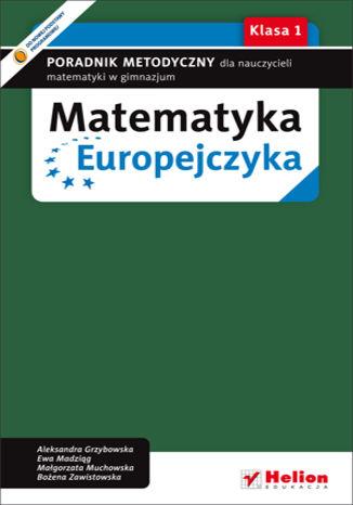 Okładka książki Matematyka Europejczyka. Poradnik metodyczny dla nauczycieli matematyki w gimnazjum. Klasa 1