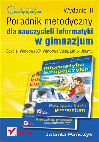 Okładka książki/ebooka Informatyka Europejczyka. Poradnik metodyczny dla nauczycieli informatyki w gimnazjum. Edycja: Windows XP, Windows Vista, Linux Ubuntu. Wydanie III