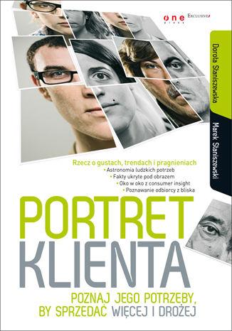Okładka książki/ebooka Portret klienta. Poznaj jego potrzeby, by sprzedać więcej i drożej
