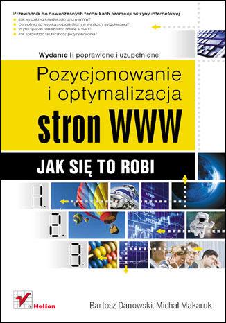 Okładka książki/ebooka Pozycjonowanie i optymalizacja stron WWW. Jak się to robi. Wydanie II poprawione i uzupełnione