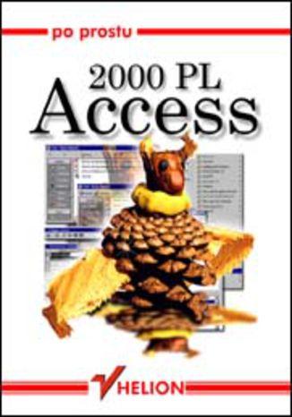 Okładka książki/ebooka Po prostu Access 2000 PL