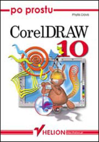 Okładka książki/ebooka Po prostu CorelDRAW 10