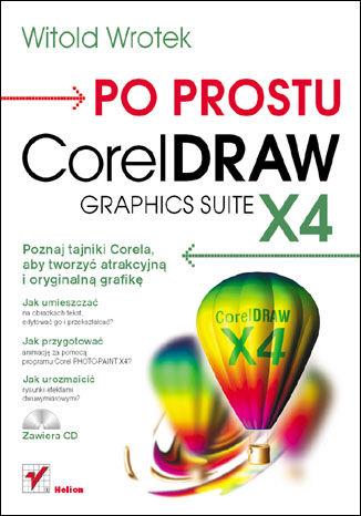 Okładka książki/ebooka Po prostu CorelDraw Graphics Suite X4