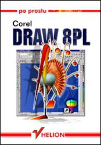 Okładka książki/ebooka Po prostu CorelDRAW 8PL