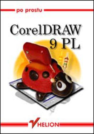 Okładka książki/ebooka Po prostu CorelDRAW 9PL