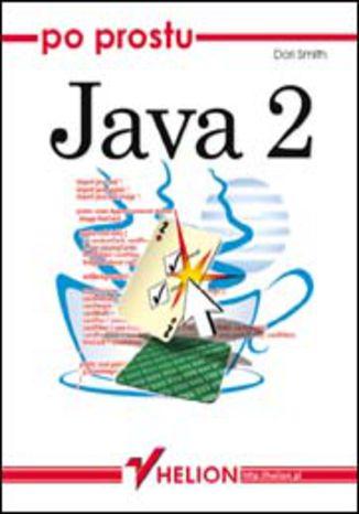 Okładka książki/ebooka Po prostu Java 2