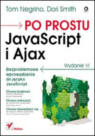 Okładka książki Po prostu JavaScript i Ajax. Wydanie VI