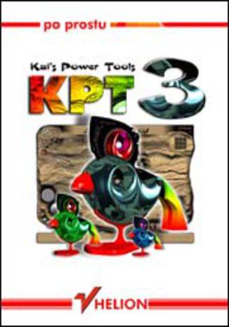 Okładka książki/ebooka Po prostu Kai's Power Tools 3