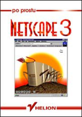 Okładka książki/ebooka Po prostu Netscape 3