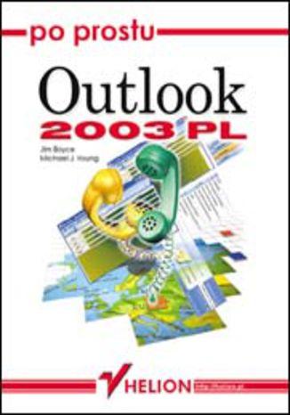 Okładka książki/ebooka Po prostu Outlook 2003 PL